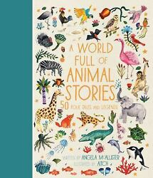 A World Full of Animal Stories US: 50 favourite animal folk tales myths and le