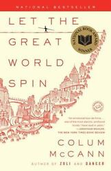 Let the Great World Spin: A Novel by McCann Colum  Paperback