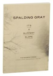 Spalding GRAY IT#x27;S A SLIPPERY SLOPE First Edition 1997 #158284 $28.75