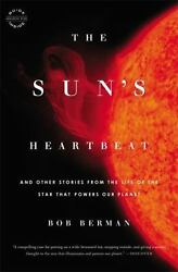 The Sun#x27;s Heartbeat: And Other Stories from the Life of the Star That Powers Ou $6.06