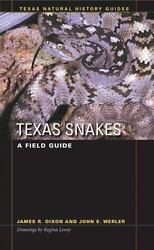 Texas Snakes: A Field Guide Texas Natural History Guides by Dixon James R. $5.44