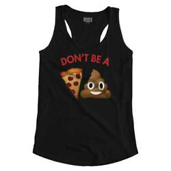 Don#x27;t Be A Pizza S*** Emoji Graphic Novelty Women Racerback Tank Top Sleeveless $8.99