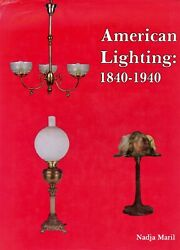 American Lighting Lamps Chandeliers Shades Types Makers 1840 1940 Book $32.95