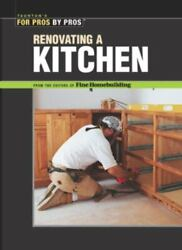 Renovating a Kitchen For Pros By Pros by Editors of Fine Homebuilding Paperb $4.47