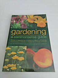Gardening A Commonsense Guide All the Expert Know How Make Your Garden Delight $4.99