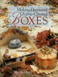 Making Decorative Fabric Covered Boxes by Hiney Mary Jo Hardcover $4.77