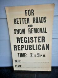 Vintage quot;For Better Roads and Snow Removal Register Republicanquot; Campaign Poster $29.95