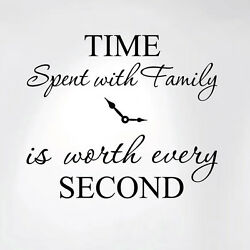 Time Spent with Family is Worth Every Second Home Wall Decal Sticker Clock Art $9.99