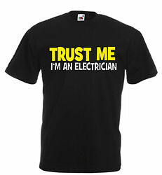 TRUST ME I#x27;M AN ELECTRICIAN funny t shirt xmas birthday gift mens slogan novelty GBP 9.99