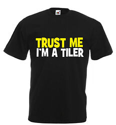 TRUST ME I#x27;M A TILER funny t shirt xmas birthday gift mens slogan humour novelty GBP 9.99