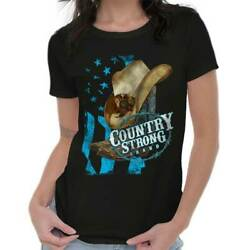 Country Strong Western Cowboy Southern Cowgirl Rodeo Gift Ladies Tee Shirt T