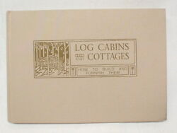 Log Cabins and Cottages How to Build and Furnish Them - William Wicks