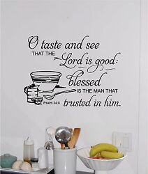 O Taste amp; See that The Lord Is Good Kitchen Wall Sticker Decor Vinyl Decal $12.99
