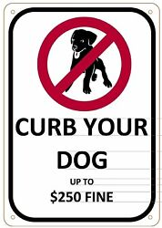 CURB YOUR DOG UP TO $250 FINE SIGN Aluminum Sign 7 X 10 $5.99