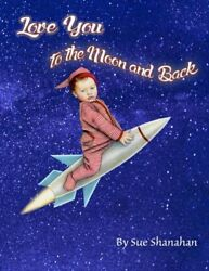 NEW Love You to the Moon and Back FREE SHIPPING