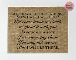 8x10 I'm In Heaven For Your Wedding  Burlap Print Sign UNFRAMED  Memorial Sign