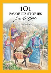 101 Favorite Stories from the Bible by Ura Miller (2007 Hardcover)
