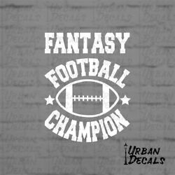 Fantasy Football Champion for car windows laptops tumblers $7.50