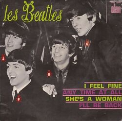Beatles I Feel Fine  Any Time At All  She's A Woman  I'll Be Back France Ep