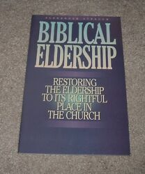 1997 BIBLICAL ELDERSHIP Restoring to Rightful Place in Church Alexander Strauch
