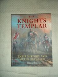 The Knights Templar~Their History and Myths Revealed~Alan Butler~2015 PbLn