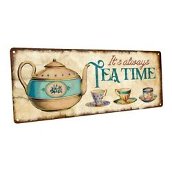 It#x27;s Always Tea Time Metal Sign; Wall Decor for Home and Office $19.99