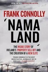 Namaland : The Inside Story of Ireland's Property Sell-Off and the Creation...