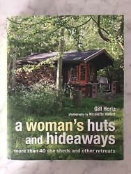 A Woman's Huts and Hideaways More Than 40 She Sheds and Other Retreats Very Good