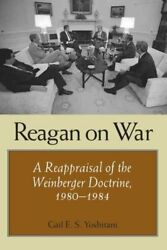 Foreign Relations and the Presidency: Reagan on War : A Reappraisal of the...