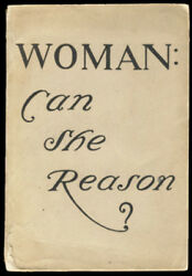 Francis Withing Halsey  Woman Can She Reason? The Famous Cynic Signed 1st 1899