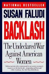 Backlash : The Undeclared War Against American Women by Susan Faludi (1992 Pape