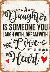 Metal Sign A Daughter to Laugh Dream and Love With Vintage Look $18.95