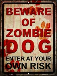 Beware of Zombie Dog Enter At Your Own Risk Novelty Funny Metal Sign $13.95