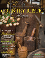 Country Rustic Magazine SPRING 2018 Issue Country Primitives amp; Farmhouse Style $8.95