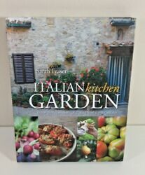 Italian Kitchen Garden Sarah Fraser New condition Hardcover Flavors of Italy $11.00