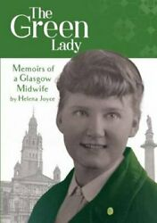 The Green Lady : Memoirs of a Glasgow Midwife by Helena Joyce (2016 Paperback)