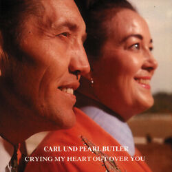 Carl & Pearl Butler - Crying My Heart Out Over You - Classic Country Artists