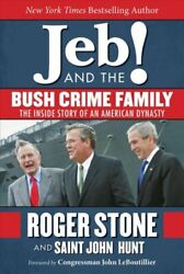 Jeb! and the Bush Crime Family The Inside Story of an American ... 9781510706798