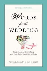 Words for the Wedding: Creative Ideas for Personalizing Your Vows Toasts Invi