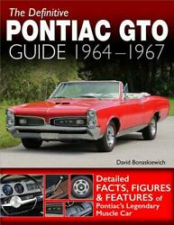 The Definitive Pontiac GTO Guide 1964-1967 ~GOAT~details-facts-figures~NEW 2018