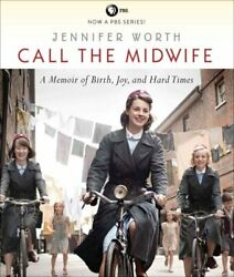 Call the Midwife A Memoir of Birth Joy and Hard Times 9781611749243