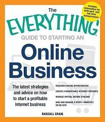 The Everything Guide to Starting an Online Business: The Latest Strategies and $6.76