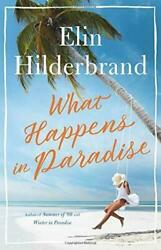 What Happens in Paradise by Elin Hilderbrand  Family Hardcover