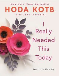 I Really Needed This Today Words to Live by Hoda Kotb Hardcover