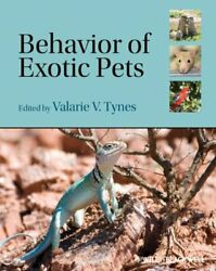 Behavior of Exotic Pets by Valarie V. Tynes 9780813800783  Brand New