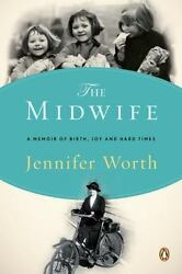The Midwife: A Memoir of Birth Joy and Hard Times by Worth Jennifer