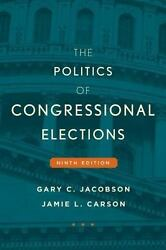 The Politics of Congressional Elections by Gary C. Jacobson and Jamie L....