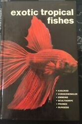 UNIQUE GREAT BOOK! Exotic Tropical Fishes Hardback Very Good Condition $20.17