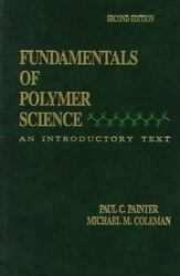Fundamentals of Polymer Science : An Introductory Text by Steven Strauss... $61.55