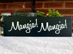 Mangia Mangia Italian Kitchen Wood Sign Handcrafted Italian Family $24.00